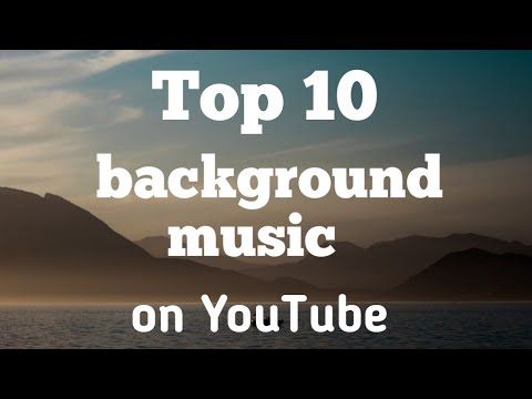 Top 10 Background Music Most Popular On Youtube No Copyright Songs Part 1 Youtube