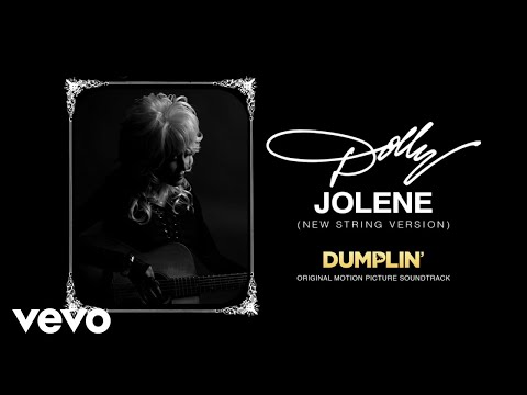 Jolene (New String Version [from the Dumplin' Original Motion Picture Soundtrack] [Audio])