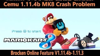 FIXED Cemu 1.11.4b and Cemu 1.11.3 Mario Kart 8 Crash Problems with online feature ON