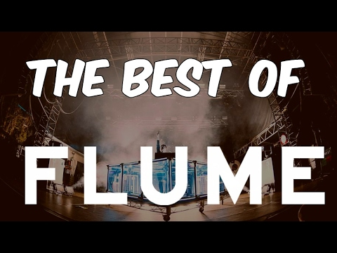 The Best Of Flume | Live Mix 2017 [Future Bass]