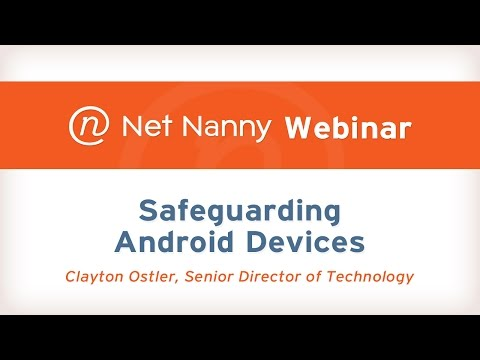 Net Nanny Webinar: How To Keep Your Child Safe On Android Devices