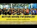 Better When I M Dancin Meghan Trainor Fitness Choreography REFIT Revolution mp3