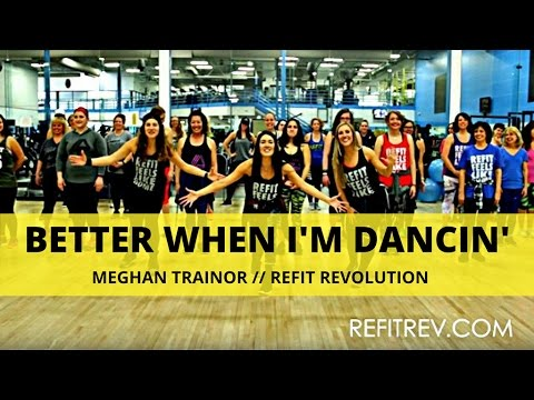 Better When Im Dancin  Meghan Trainor  Fitness Choreography  REFIT® Revolution