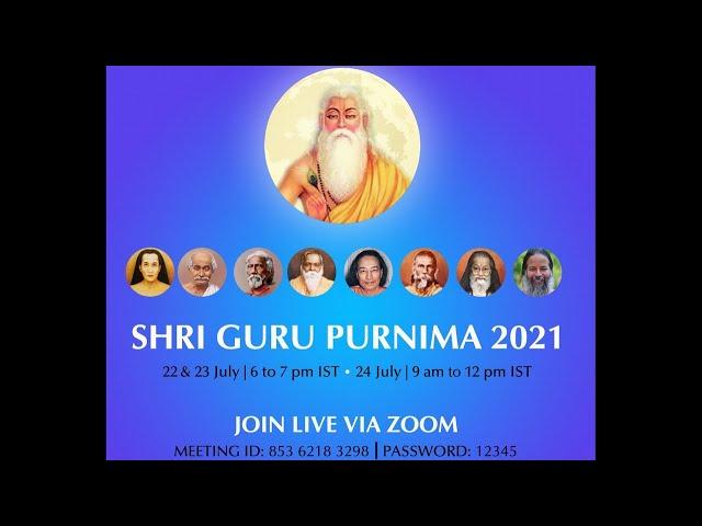 Shri Guru Purnima Celebrations 2021 - Part 1