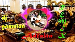Download lagu ADFAITA versi DJ gamelan jawa full bass (REMIX)