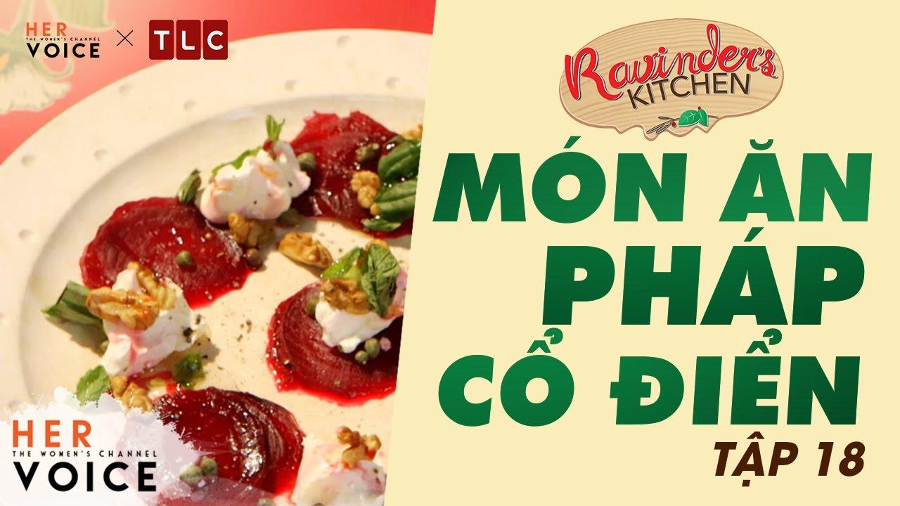 Ravinder's Kitchen – Tập 18: Món Ăn Pháp Cổ Điển