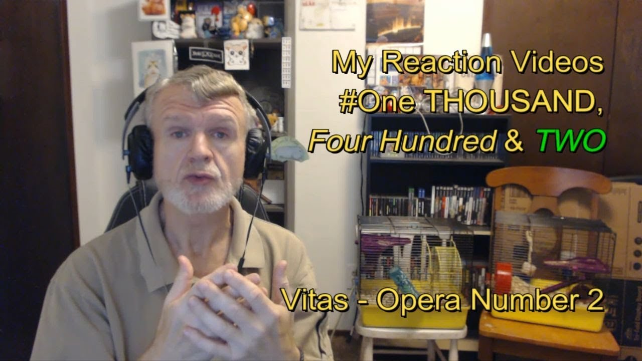 vitas opera number 2 my reaction videos one thousand four