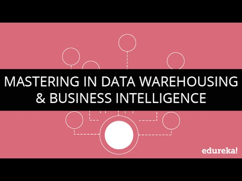 Mastering In Data Warehousing & Business Intelligence | Edureka