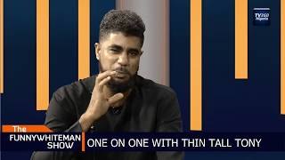FUNNYWHITEMAN SHOW: One on one with Thin Tall Tony (Nigerian News)