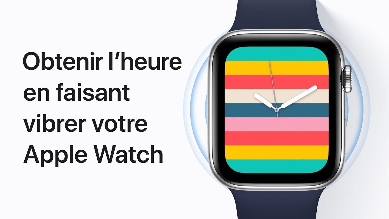 Vidéo Apple: obtenir l'heure en faisant vibrer votre Apple Watch