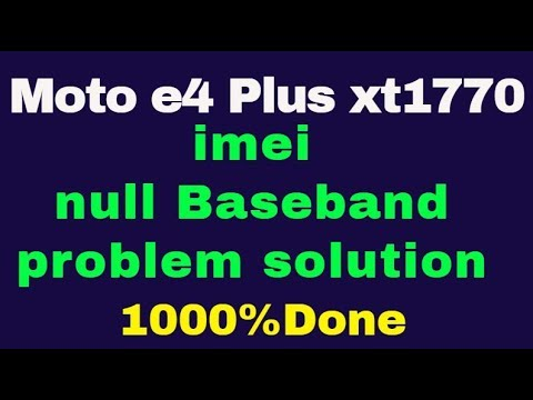 Moto e4 Plus xt1770 imei null Baseband problem solution 1000%Done