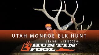 Huntin' Fool TV Season 01 Episode 06 - Utah Monroe Rifle Elk