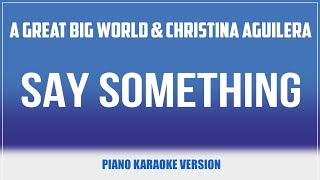 Say Something (Piano Version) KARAOKE - A Great Big World feat. Christina Aguilera