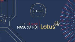 Toàn cảnh buổi ra mắt giới thiệu mạng xã hội lotus Việt Nam