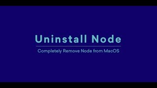 How to Uninstall Node JS from Mac?