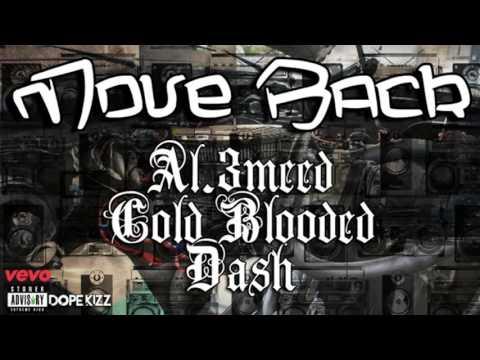 Move Back   Cold Blooded ft Al 3meed ft Dash