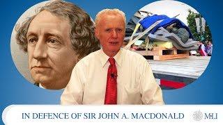 In Defence of Sir John A. Macdonald