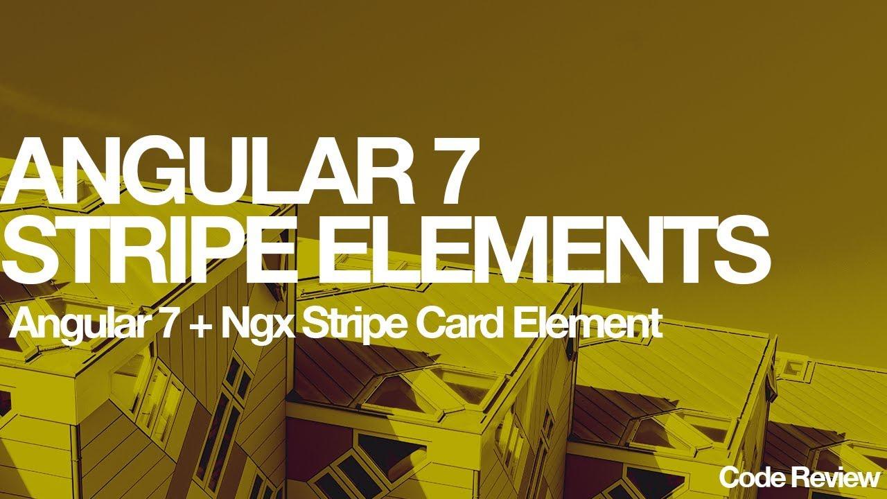 Angular 7 Stripe Elements ( Ngx-Stripe Card Element )
