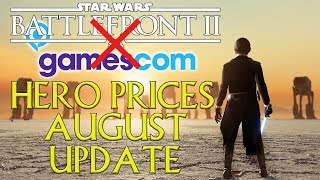 "Gamescom, Season 3 Hero Pricing, Incoming ""ct"" And August Update   Star Wars Battlefront Ii"