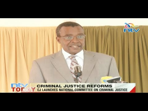 Chief Justice David Maraga launches National Committee on Criminal Justice