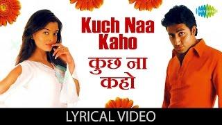 Kuch Naa Kaho with lyrics कुछ ना कहो गाने के बोल Abhishek Bachchan Aishwarya Rai Bachchan