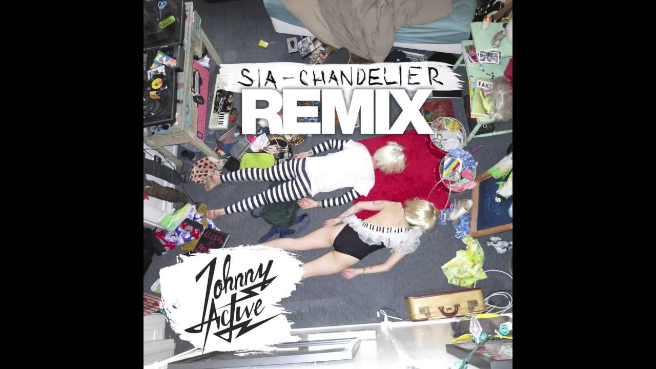 Sia - Chandelier (Remix) - Johnny Active - YouTube