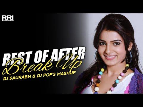 Best Of After Break Up Mashup  Dj Saurabh Ft. Dj Pop's