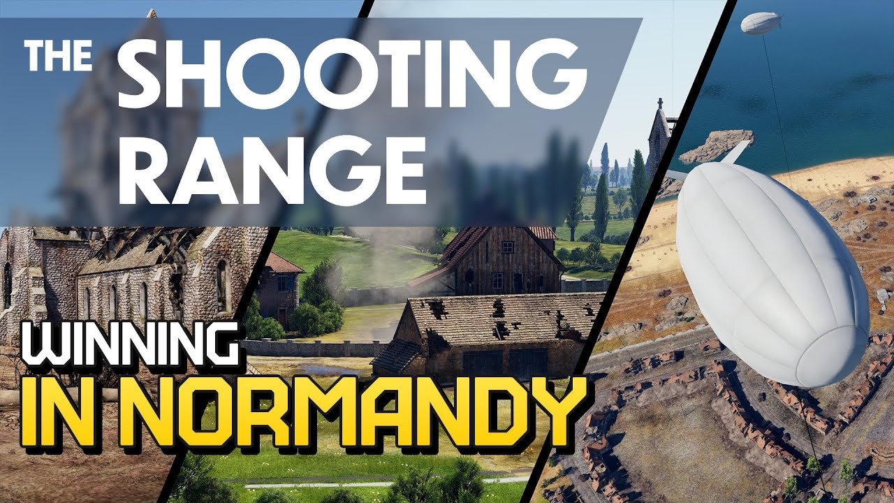 THE SHOOTING RANGE #219: Winning in Normandy / War Thunder