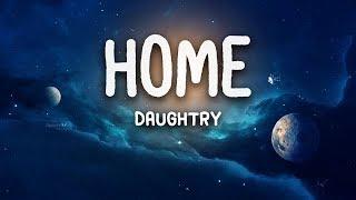 Daughtry - Home (Lyrics)