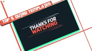 TOP 5 BEST OUTRO TEMPLATES + FREE DOWNLOAD !!