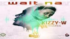 Kizzy W- Wait Na (Liberian Music)