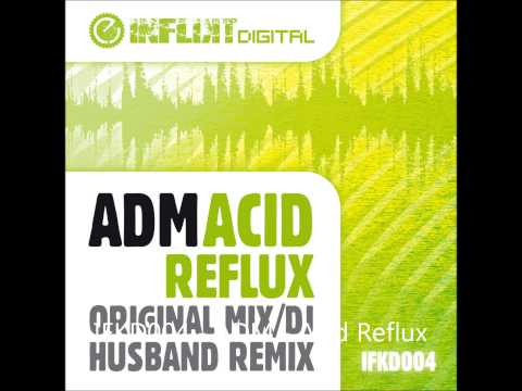 ADM - Acid Reflux - Original Mix - OUT SOON