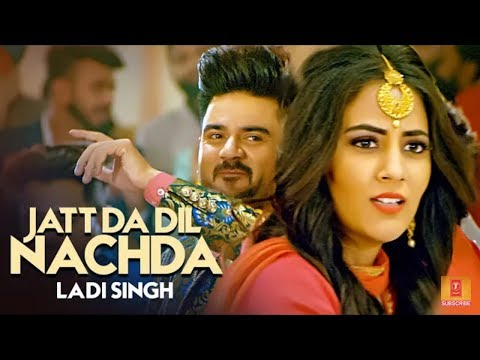 Jatt Da Dil Nachda: Ladi Singh (Full Song) Rox A |#Ranbir–Singh | Latest Songs 2018  T-Series Apna