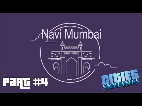 Let's play Cities Skylines: Part 4 || Building Navi Mumbai || Building the Palm Beach Road