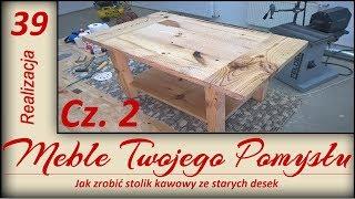 Stolik kawowy ze starych desek Cz. 2 / Coffee table with old boards