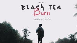 Black Tea - Burn (Official Video)