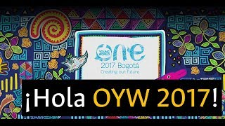 ¡Hello, bienvenidos a OYW 2017 Bogotá! Saludo de delegados colombianos