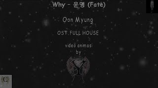 Oon Myung- fate Ost FULL HOUSE lyric & terjemahan