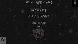 Oon Myung- fate Ost FULL HOUSE lyric & terjemahan