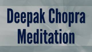 15 Minute Guided Meditation, Deepak Chopra, Law of Intention