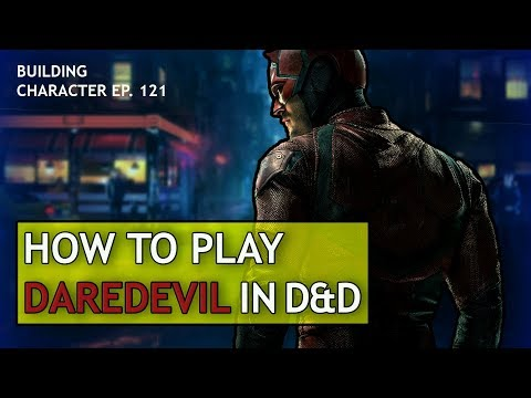 How to Play Daredevil in Dungeons & Dragons (Marvel Build for D&D 5e)