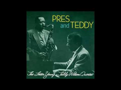 Lester Young & Teddy Wilson - Love Me Or Leave Me