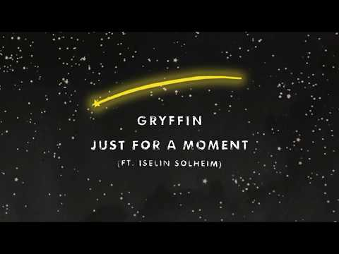 Gryffin - Just For A Moment Ft. Iselin (Lyrics)