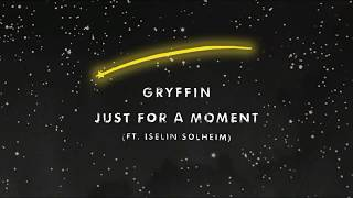 Gryffin - Just For A Moment Ft. Iselin  Lyrics