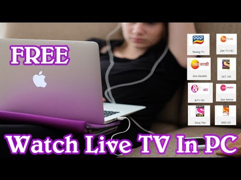 Watch Live Indian TV Channels Free Online Streaming On Your PC