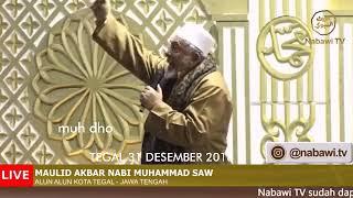 HABIB THOHIR AL KAFF - MAULID AKBAR IN TEGAL 31 DESEMBER 2018