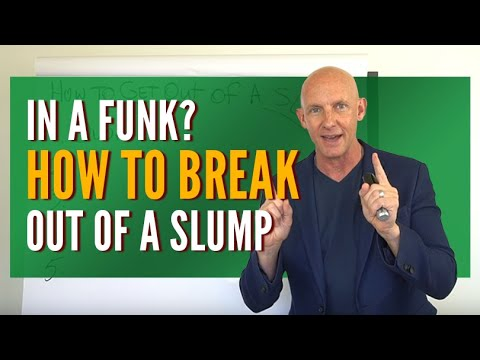 IN A FUNK? HOW TO BREAK OUT OF A SLUMP - KEVIN WARD
