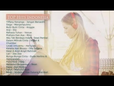 Lagu Indonesia Terbaru 2017 - 2016 | Top Hits Pop Indonesia