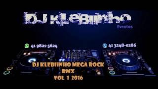 Dj Klebiinho   Mega Rock Rmx Vol1 2016