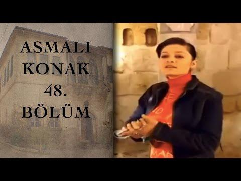 ASMALI KONAK 48. Bölüm